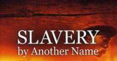 Película Slavery by Another Name
