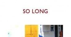 Película So Long