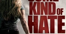 Filme completo Some Kind of Hate