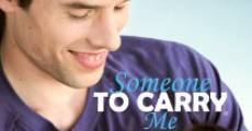Película Someone to Carry Me