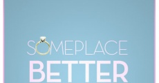 Someplace Better Than Here (2011)