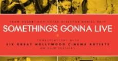 Something's Gonna Live (2010) stream