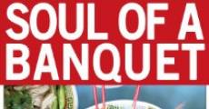 Soul of a Banquet (2014) stream