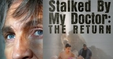 Filme completo Stalked by My Doctor: The Return