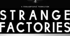 Película Strange Factories