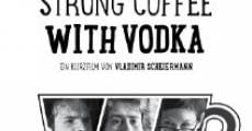 Película Strong Coffee with Vodka