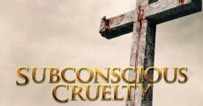 Película Subconscious Cruelty