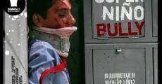 Filme completo Súper Niño Bully
