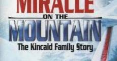The Miracle on the Mountain: Kincaid Family Story streaming