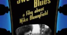Película Sweet Blues: A Film About Mike Bloomfield