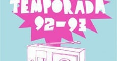 Temporada 92-93 streaming