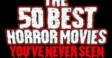Filme completo The 50 Best Horror Movies You've Never Seen