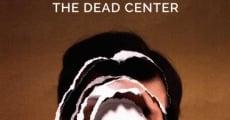 Película The Dead Center