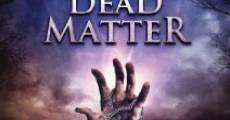 Ver película The Dead Matter