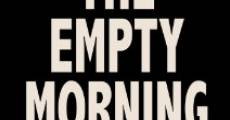 The Empty Morning (2015) stream