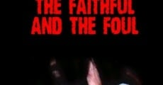 Película The Faithful and the Foul