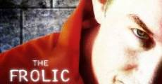 The Frolic streaming