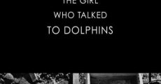 Película The Girl Who Talked to Dolphins