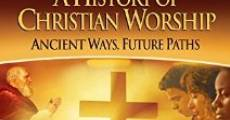 Película The History of Christian Worship: Part Three - The Feast