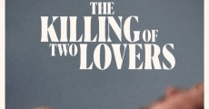 Película The Killing of Two Lovers