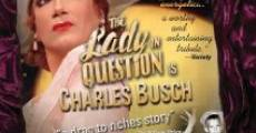 The Lady in Question Is Charles Busch (2005) stream