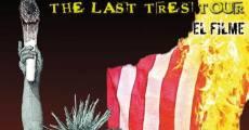 Película The last tres tour: El filme