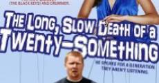 Película The Long, Slow Death of a Twenty-Something