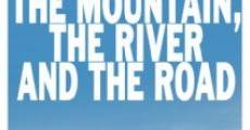 Película The Mountain, the River and the Road