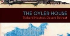 Película The Oyler House: Richard Neutra's Desert Retreat