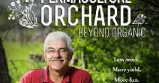 Película The Permaculture Orchard: Beyond Organic