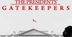Filme completo The Presidents' Gatekeepers