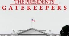 Película The Presidents' Gatekeepers