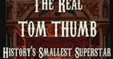 Película The Real Tom Thumb: History's Smallest Superstar