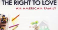 The Right to Love: An American Family (2012)