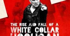 Película The Rise & Fall of a White Collar Hooligan