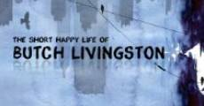 The Short Happy Life of Butch Livingston (2016)