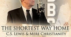 Película The Shortest Way Home: C.S. Lewis and Mere Christianity