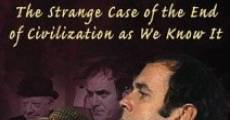 Película The Strange Case of the End of Civilization as We Know It