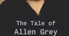 The Tale of Allen Grey film complet