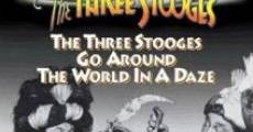 Película The Three Stooges Go Around the World in a Daze