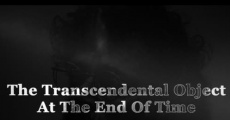 The Transcendental Object at the End of Time film complet