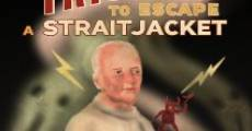The Trick to Escape a Straitjacket (2014) stream