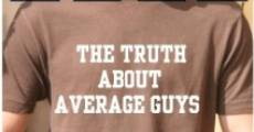 Película The Truth About Average Guys