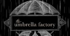Película The Umbrella Factory