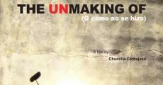 Película The Unmaking of (O cómo no se hizo)