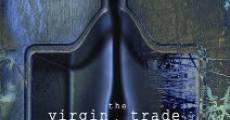 Película The Virgin Trade: Sex, Lies and Trafficking