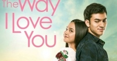 Filme completo The Way I Love You