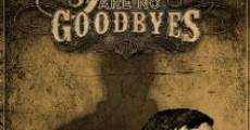 Película There Are No Goodbyes
