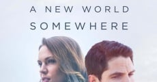 There Is a New World Somewhere streaming