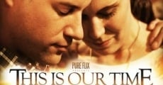 Filme completo This Is Our Time
